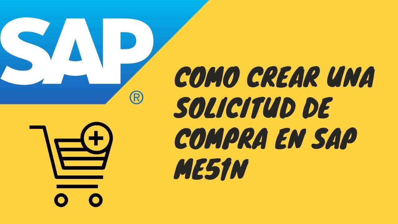 Como crear una Solicitud de Compra en SAP ME51N