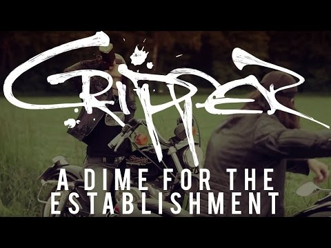 "Cripper ""A Dime for the Establishment"" (OFFICIAL VIDEO)"