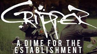 "Cripper ""A Dime for the Establishment"" (OFFICIAL VIDEO)"