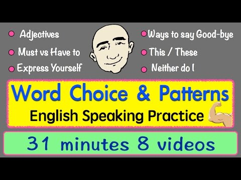 Word Choice and Patterns | Long Video | English Speaking Practice | ESL | EFL