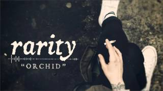 Rarity - Orchid feat. Joshua Hanusiak of A Sight For Sewn Eyes