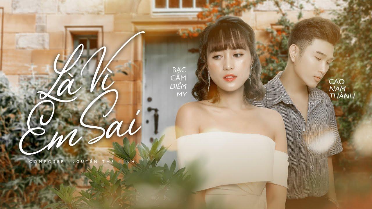 Là Vì Em Sai - Cao Nam Thành ft. Bạc Cầm Diễm My (Lyrics Video)