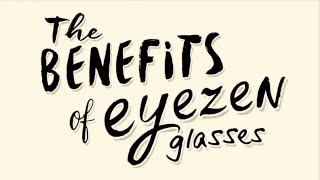 The Benefits of Eyezen Glasses