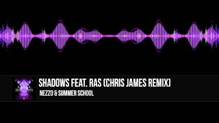 "NEZZO & Summer School feat. RAS - ""Shadows (Chris James Remix)"" (Audio) 