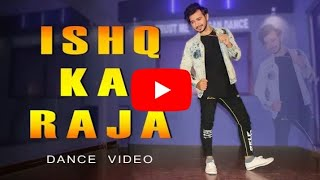 Ishq Ka Raja Dance video | Vicky Patel Dance Choreography Bollywood Hit's Dance
