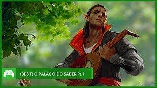 (3D&T) O Palácio do Saber - Parte 1 (RPG)