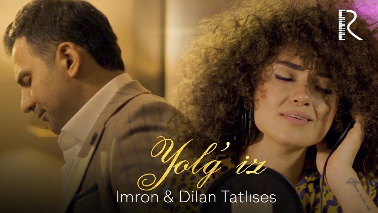 Imron - Yolg'iz (ft Dilan Tatlises)