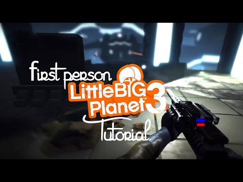 LittleBigPlanet 3 | How To: Create a 3D FPS (SEMI ADVANCED KNOWLEDGE)