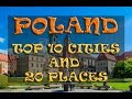 Poland  2017 - Top 10 Polish Cities and Top 20 Best Tourist Places
