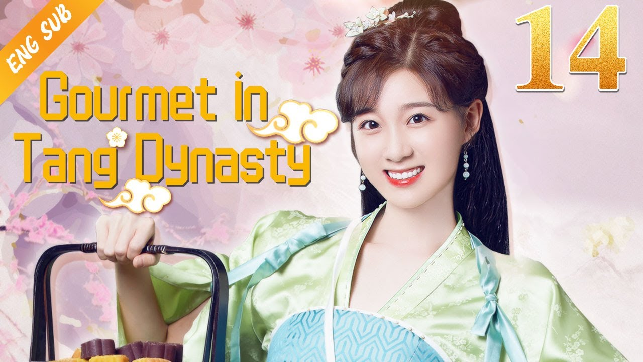 [Eng Sub] Gourmet in Tang Dynasty EP 14 (Li Zixuan, Liu Runnan) 🍰大唐小吃货🍰