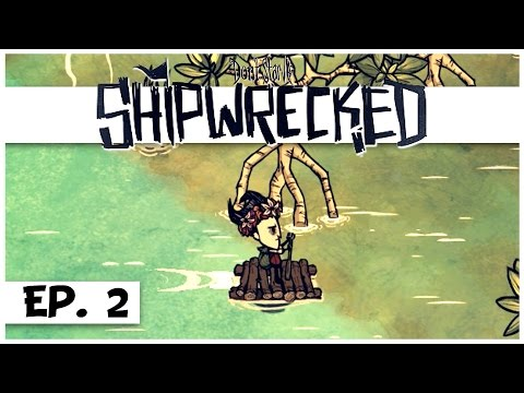 Don't Starve: Shipwrecked - Ep. 2 - Sailing the Seas! - Let's Play - DLC Gameplay