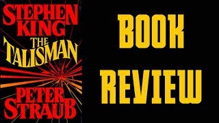 THE TALISMAN, by King and Straub - (Spoiler-free) Book Review