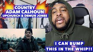 COUNTRY - ADAM CALHOUN , UPCHURCH & DEMUN JONES   THIS REALLY RIDES!!   REACTION