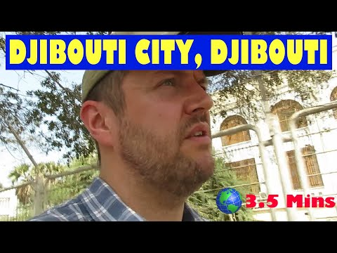Djibouti City, DJIBOUTI: a 3.5 Minute Video