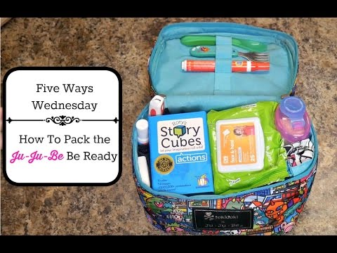 Five Ways Wednesday: How to Pack the Ju-Ju-Be Be Ready