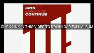 Download free iKON new album[NEW KIDS:CONTINUE]