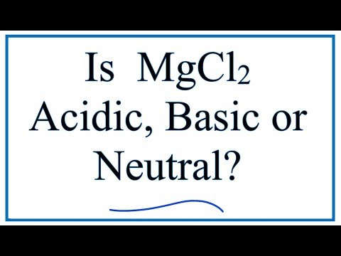 Is MgCl2 Acidic, Basic, Or Neutral (dissolved In Water)?