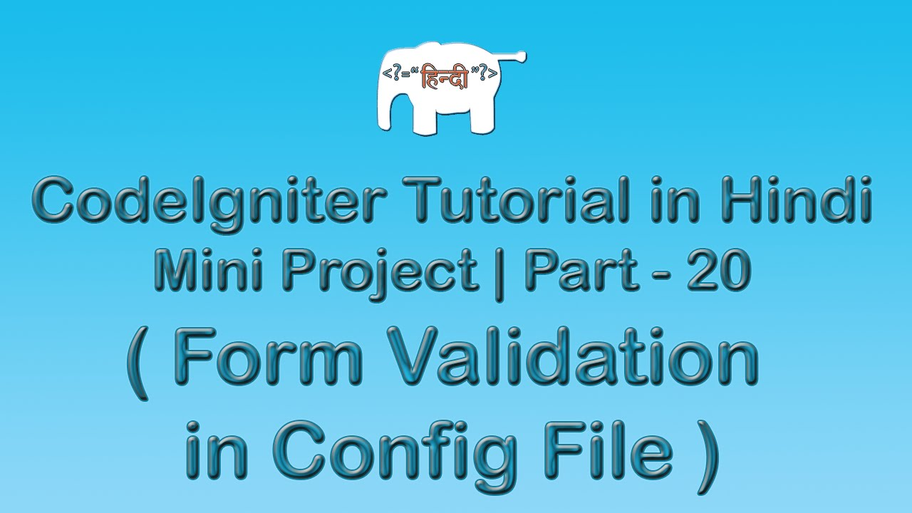 CodeIgniter Project Tutorial in Hindi/Urdu ( Form Validation in Config File )
