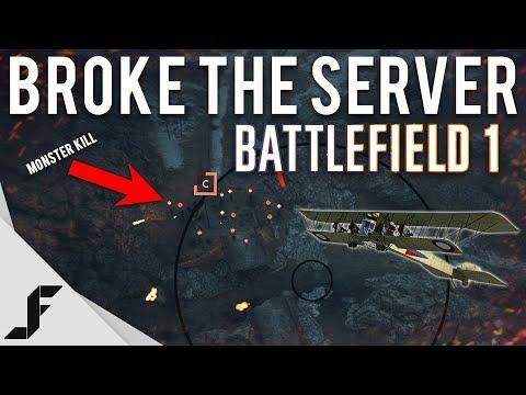 BROKE THE SERVER - Battlefield 1