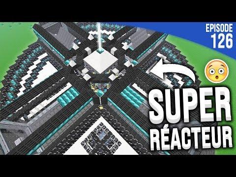 J'AI CONSTRUIT UN NOUVEAU SUPER-RÉACTEUR !  | Minecraft Moddé S4 | Episode 126