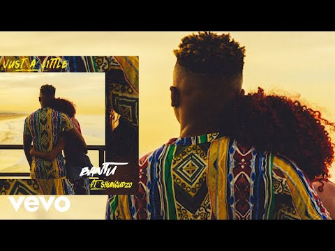 Bantu - Just A Little (Audio) ft. Shungudzo