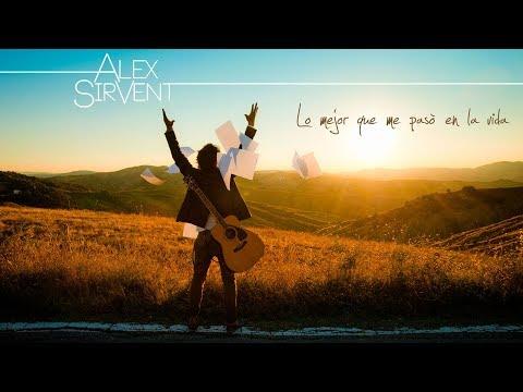 Alex Sirvent - Lo mejor que me pasó en la vida - Full Album