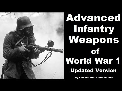 Advanced Weapons of World War 1 ( 1914 -1918 ) -  ( My Battlefield 1 Weapons List )