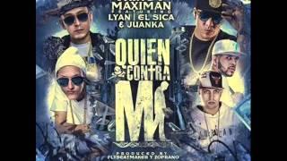 J King & Maximan Ft Lyan, El Sica, Juanka - Quien Contra Mi