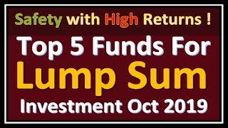 Top 5 Mutual Funds For Lump Sum Investment in India For Oct 2019 | Best Mutual Funds |