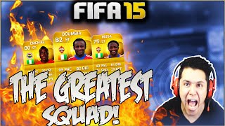 FIFA 15| THE GREATEST SQUAD EVER!!!! PURE SWEAT!!!