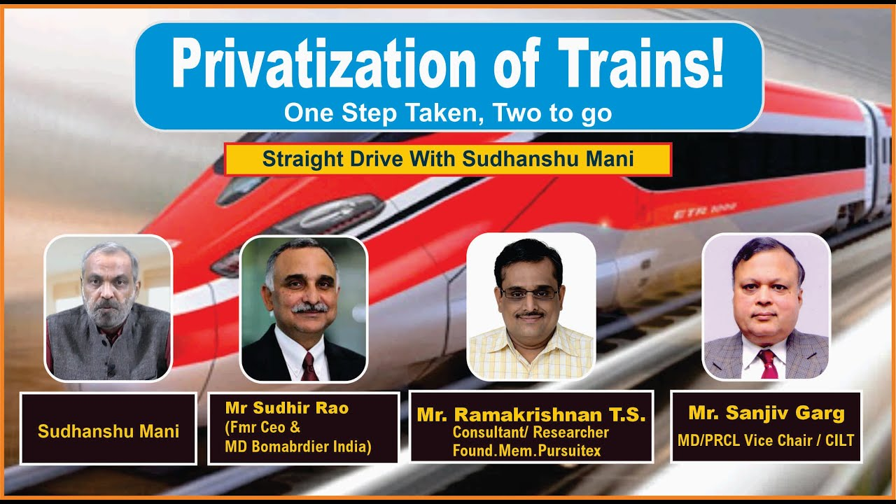 """Privatization of Trains """"One step taken, two to go""""  
