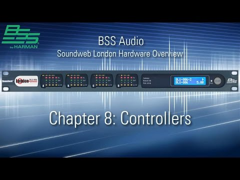 Soundweb London Hardware Overview - Chapter 8 - Controllers