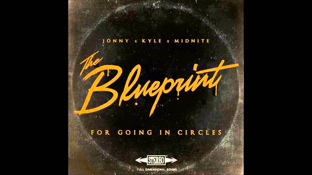 Jonny x kyle x midnite the blueprint for going in circles full jonny x kyle x midnite the blueprint for going in circles full album malvernweather