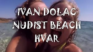 THE NUDIST FKK BEACH IVAN DOLAC HVAR