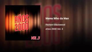 Mama Who da Man