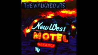 The Walkabouts - Long Time Here