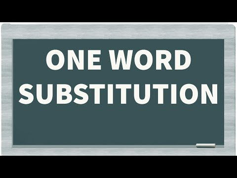 One word substitution (SSC, Police, IBPS, SBI, CBI, Police, LDC)