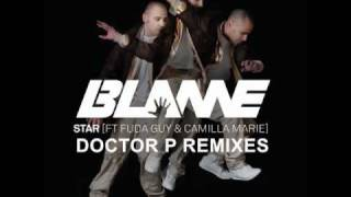 Blame feat. Fuda Guy & Camilla Marie - Star (Doctor P Remix)