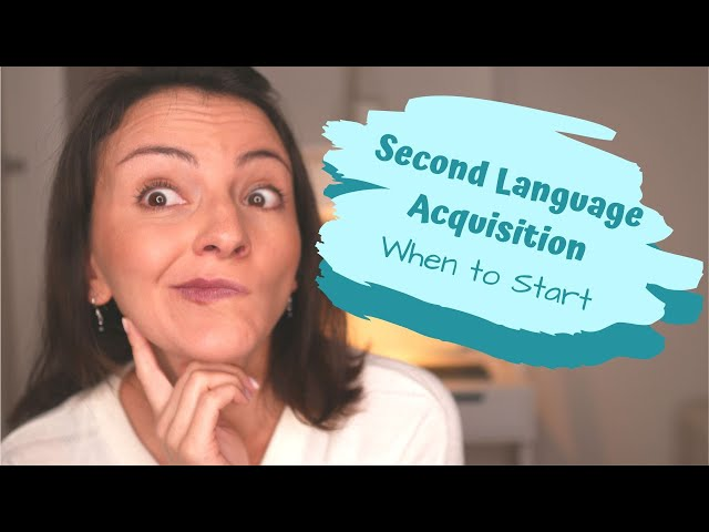 Second Language Acquisition - When to Start for Multilingual Child
