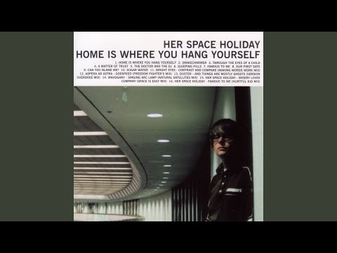 Her Space Holiday - Famous to Me (Hurtful Kid Mix)