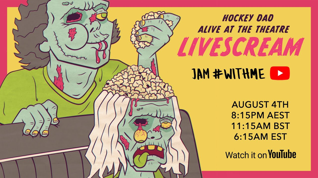 Hockey Dad Alive At The Theatre Livescream Youtube
