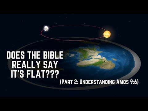 Flat Earth...Does the Bible Really Say That??? (Part 2 - Understanding Amos 9:6) thumbnail