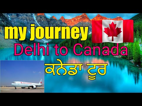 My JOURNEY FROM  DELHI TO CANADA HOW I TRAVELLED INTERNATIONAL TOURS!! AIRPORT| IMMIGRATION|VISA!!!