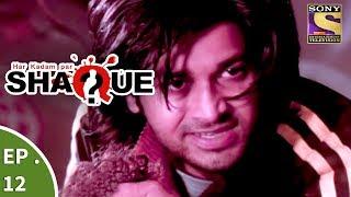 Har Kadam Par Shaque - हर कदम पर शक - Ep 12 - Karan Is Not Dead