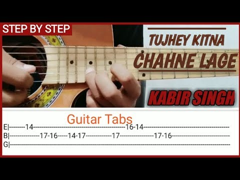 Tujhe Kitna Chahne Lage Song Complete Guitar Tabs And Lesson Kabir