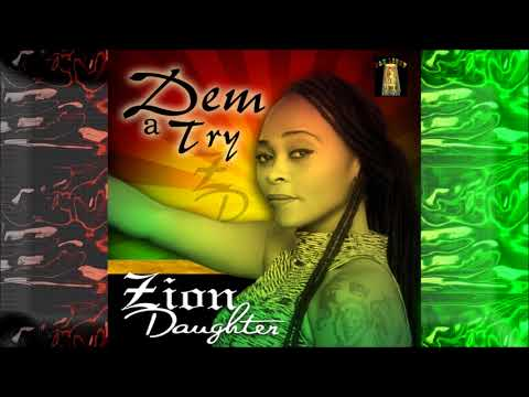 Zion Daughter - Dem A Try (JahLight Records) (Reggae)