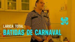 Baixar Batidas De Carnaval | Larica Total EP68