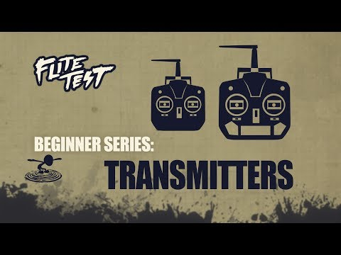 Flite Test : RC Planes for Beginners: Transmitters - Beginner Series - Ep. 8