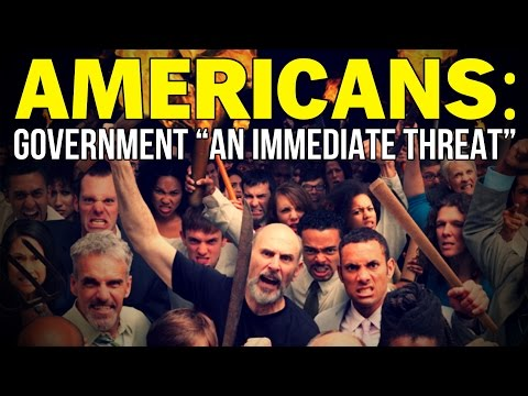"""AMERICANS SAY GOVERNMENT """"AN IMMEDIATE THREAT"""""""