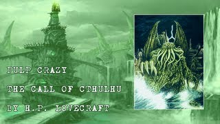 Pulp Crazy - The Call of Cthulhu by H.P. Lovecraft
